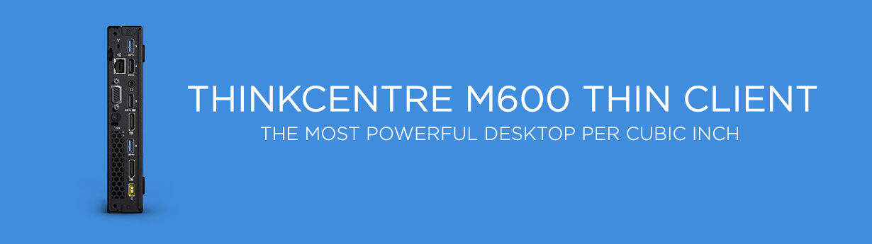 THINKCENTRE M600 Thin Client