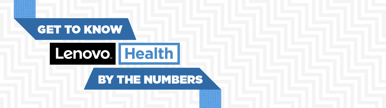 Get to Know Lenovo Health By The Numbers