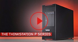 Why Lenovo ThinkStation P Series